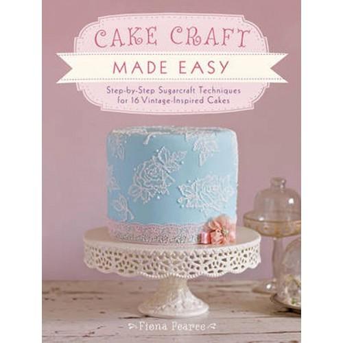 Cake Craft Made Easy - Fiona Pierce